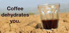 Myth #4: Coffee dehydrates you. https://blog.siselinternational.com/4-coffee-myths-debunked/#myth4