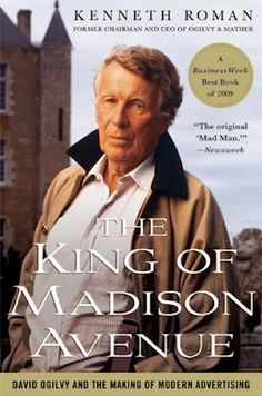 The King of Madison Avenue: David Ogilvy and the Making of Modern Advertising....Click the Picture Link & Get this Free!....Want More Free Stuff? - Join our Free Yahoo Club via: http://freebieclubber.com