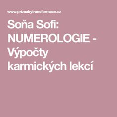 Soňa Sofi: NUMEROLOGIE - Výpočty karmických lekcí