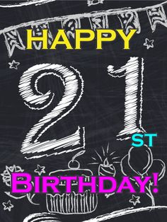 Send Free Chalkboard Design Happy Birthday Card to Loved Ones on Birthday & Greeting Cards by Davia. It's free, and you also can use your own customized birthday calendar and birthday reminders. Happy 21st Birthday Wishes, Happy Birthday My Queen, 21st Birthday Quotes, 21st Birthday Cards, Birthday Greeting Cards, 21 Birthday, Golden Birthday, Birthday Presents For Grandma, Birthday Gifts For Kids