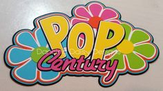 Disney Scrapbooking, Disney die cut, Pop Century Resort 60's Sixties at Disney World die cut title for scrapbook