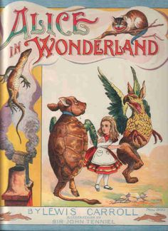 Alice by Lewis Carroll,  illustrated by John Tenniel