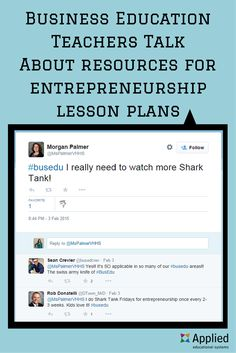 Business Education teachers talk about resources they use for entrepreneurship lessons and activities: http://blog.aeseducation.com/2015/05/entrepreneurship-lesson-plans/