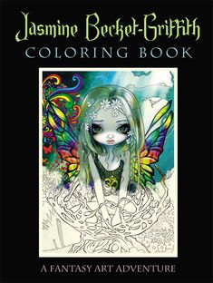 Jasmine Becket-Griffith Coloring Book Adult Coloring Book Fantasy Art - Strangeling colouring book - fairy art, big eyes, big eyed art grownups adults