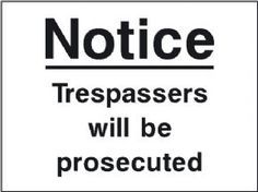 Notice: Trespassers will be Prosecuted security sign