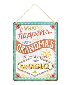 Loving this 'What Happens At Grandma's' Wall Sign on #zulily! #zulilyfinds