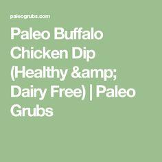 Paleo Buffalo Chicken Dip (Healthy & Dairy Free) | Paleo Grubs