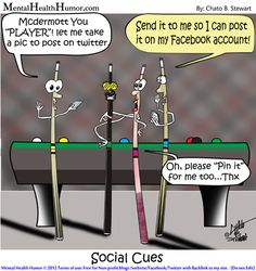 2012 Mental Health Humor - Home Cure - mcdermott Social Cues - Get a Pencil- by Chato Stewart