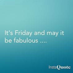 .here is to Fridays yay!