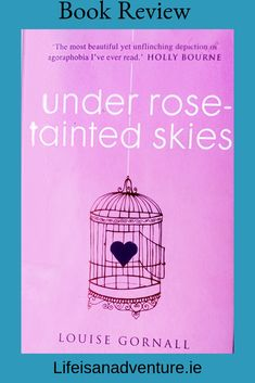 Under rose-tainted skies by Louise Gornall. book review. book blog. agoraphobia.