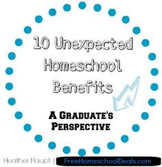 10 Unexpected Benefits of Homeschooling from a Homeschool Graduate's Perspective | Free Homeschool Deals ©