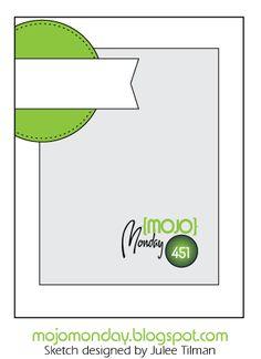 Mojo Monday 451 Card Sketch Designed by Julee Tilman #mojomonday #vervestamps #cardsketches #sketchchallenge