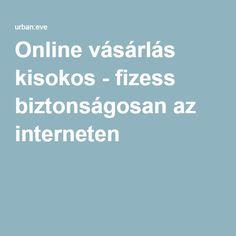 Online vásárlás kisokos - fizess biztonságosan az interneten