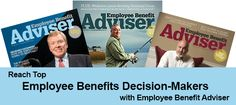 Reach Key Employee Benefits Decision-Makers with Employee Benefit Adviser