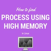 Learn how to find process using high memory on linux server. This helps in tracking down issues and troubleshooting utilization problems.