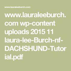 www.lauraleeburch.com wp-content uploads 2015 11 laura-lee-Burch-nf-DACHSHUND-Tutorial.pdf