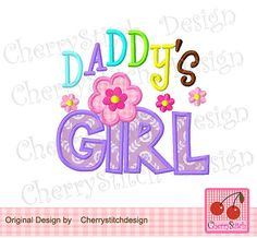 Hey, I found this really awesome Etsy listing at https://www.etsy.com/listing/192411981/daddys-girl-digital-applique-4x4-5x7