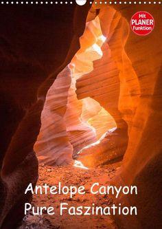 Antelope Canyon - Pure Faszination - CALVENDO