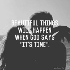 #Quote #AdamCappa #Beautiful #Things #Happen #God #Says #Time #BeBlessed