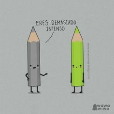 Demasiado intenso - Happy drawings :)