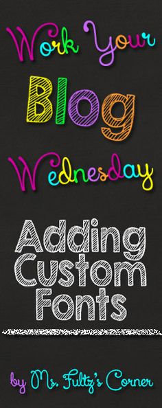 Ms. Fultz's Corner Work Your Blog Wednesday: How To Get Cute Fonts on Your Blog