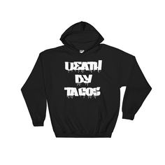Death by Tacos - Hooded Sweatshirt (white print)