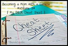 Becoming a Mom with a Camera - Volume 3 - DSLR Cheat Sheet