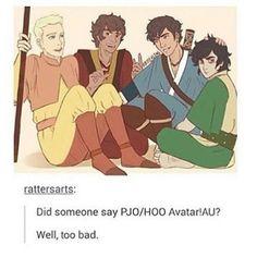 Did some one say PJO/HOO AVATAR! Au? Well, Too bad.