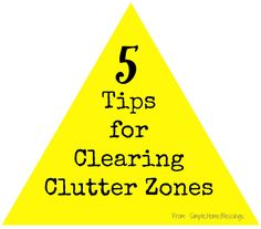 5 Tips for Clearing Clutter Zones. This article is part of a month-long series called March MAIDness. I love it!!