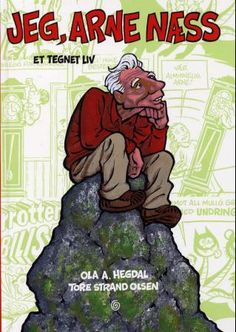 """""""Jeg, Arne Næss - et tegnet liv"""" av Ola A. Hegdal"""