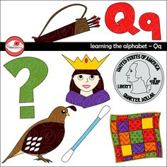 "Learning the Alphabet - The Letter Q Clipart set includes these images: combination ""Qq,"" plus a q-tip, quail, quarter, queen, question mark, quilt and quiver."
