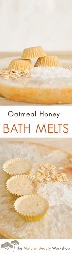 Make your own oatmeal honey bath melts