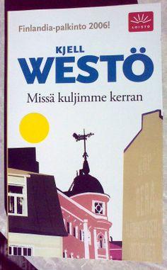 Kjell Westö - Missä kuljimme kerran