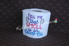 Decorative embroidered toilet paper-tell me that smell by KidderbugKreations on Etsy