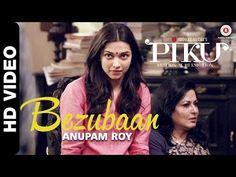 Bezubaan - Piku | Anupam Roy | Amitabh Bachchan, Irrfan Khan & Deepika Padukone - YouTube