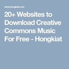 20+ Websites to Download Creative Commons Music For Free - Hongkiat