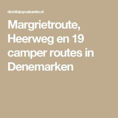 Margrietroute, Heerweg en 19 camper routes in Denemarken