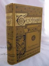 Tennyson's Poems The Poetical Works Of Alfred Tennyson [Illustrated] 1891 By Alfred Tennyson - Used Books - Hardcover - 1891 - from New Bost...