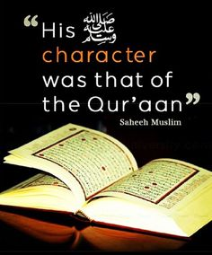 The character of Prophet Muhammad (Sallallahu Alayhi Wasalam) was that of the Holy Quran. Islamic Quotes, Quran Quotes, Islamic Teachings, Islamic Art, Hadith, Alhamdulillah For Everything, Learn Quran, Peace Be Upon Him, Prophet Muhammad