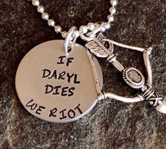 Walking Dead Hand Stamped If Daryl Dies, We Riot Necklace