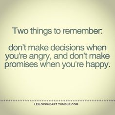 Dont make promises when you are happy quotes quote happy angry motivational quotes promises instagram instagram pictures instagram quotes instagram images