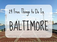 24 Free Things to Do in Baltimore // The Demczak Days
