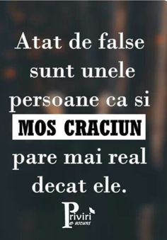 Atat de false sunt unele persoane ca si Mos Craciun pare mai real decat ele . Funny Quotes, Funny Memes, Jokes, Let Me Down, Sad Life, Special Quotes, How I Feel, True Words, Motto