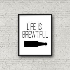 Life Is Brewtiful  Dimensions: 8x10  This item is an instant download. No physical copy will be sent or mailed!  What is an instant download?