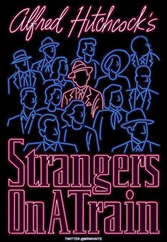 Strangers on a train. 23 Movie Posters Transformed Into Trippy Neon Animations Pulp Fiction, King Kong, What If Movie, Poster S, Alfred Hitchcock, Grafik Design, Illustrations And Posters, Graphic Design Inspiration, Trippy