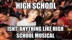 Nothing like High School Musical!