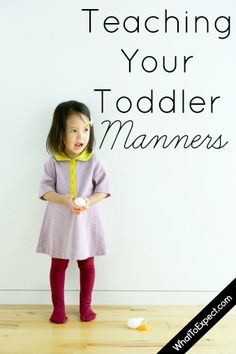 Teaching your toddler manners that will stick with her