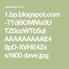 1.bp.blogspot.com -7Tdi9OMMa3U TZ0ozWTb5qI AAAAAAAAAE4 8pD-XVHE4Zs s1600 dave.jpg
