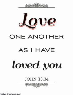 """""""Love one another as I have loved you"""" (John 13:34) Christian art print"""