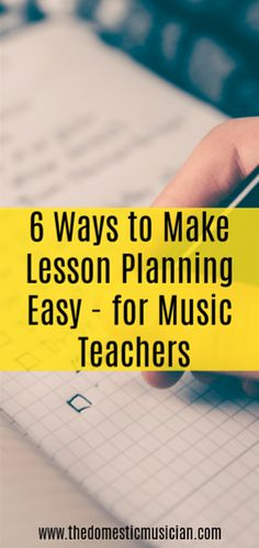 Lesson planning tips for music teachers and ways to make lesson planning easier.